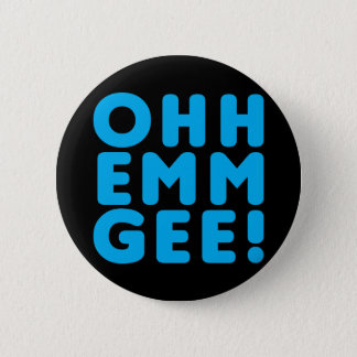 Ohh Emm Gee! Pinback Button