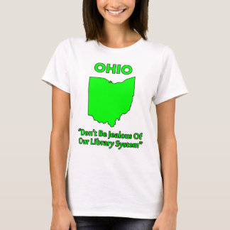 Ohio - Don't Be Jealous Of Our Library System T-Shirt