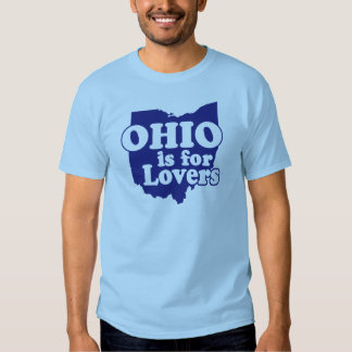 Ohio is for Lovers Shirt
