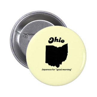 Ohio Motto - Japanese for good morning Pinback Button