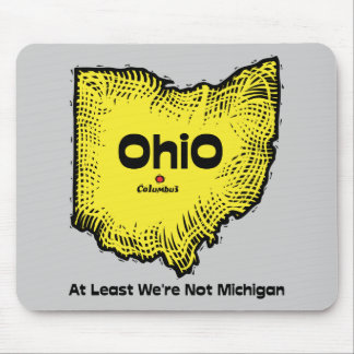 Ohio OH States Motto ~ At Least We're Not Michigan Mouse Pad