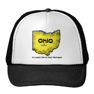 Ohio OH States Motto ~ At Least We're Not Michigan Trucker Hat