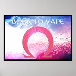 Ohm Sign - Born to Vape Poster