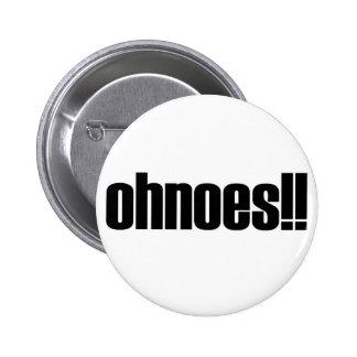 ohnoes!!! pinback button