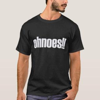 ohnoes!!! T-Shirt