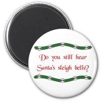 ¿Oiga las campanas del trineo de Santa? Camisetas  Imán Redondo 5 Cm