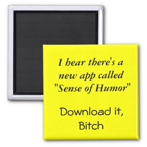 """Oigo que hay un nuevo """"sentido del humor llamado a imán cuadrado"""
