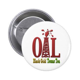 Oil, Black Gold, Texas Tea 2 Inch Round Button
