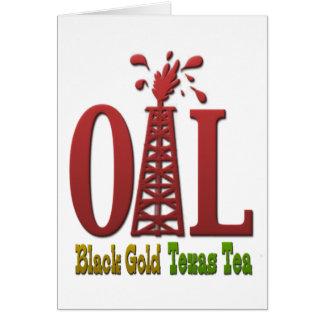 Oil, Black Gold, Texas Tea Card
