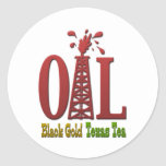 Oil, Black Gold, Texas Tea Classic Round Sticker