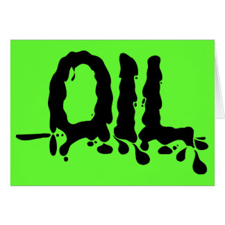 Oil - Black Gooey Sticky Messy - We Love Big Oil Card
