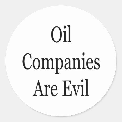 Oil Companies Are Evil Round Sticker
