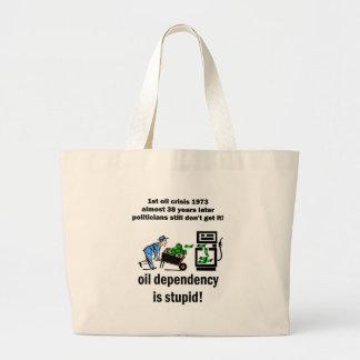 oil dependency is stupid bags