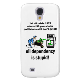 oil dependency is stupid galaxy s4 covers