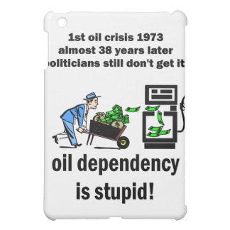 oil dependency is stupid iPad mini cases