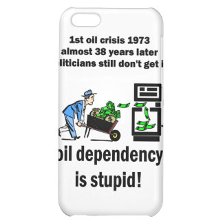 oil dependency is stupid iPhone 5C covers