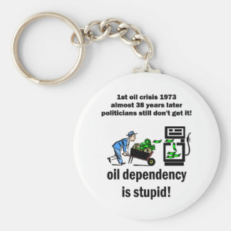oil dependency is stupid key chain