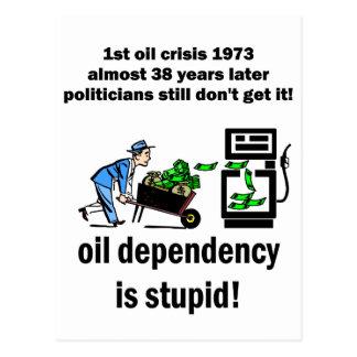 oil dependency is stupid postcard