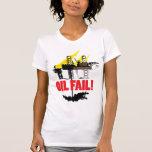 Oil Fail T Shirts