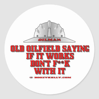 Oil Field Saying, Oil Field Sticker
