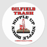 Oil Field Trash,Nipple Up,Nipple DownOil,Gas,Rig Round Stickers