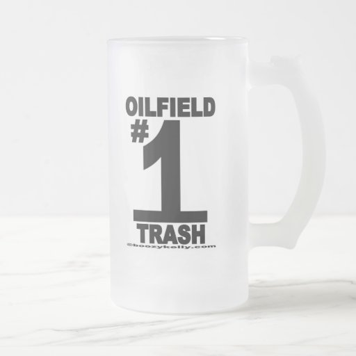 Oil Field Trash Number One,Roughneck,Oil,Rigs Mugs