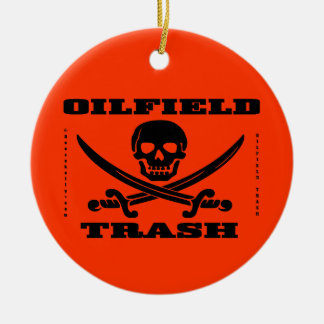Oil Field Trash,Skull & Crossbones,Oil,Gas,Rigs Ceramic Ornament