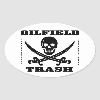 Oil Field Trash,Skull & Crossbones,Oil,Gas,Rigs Oval Sticker