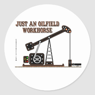 Oil Field Workhorse, Oil Field Sticker, Classic Round Sticker