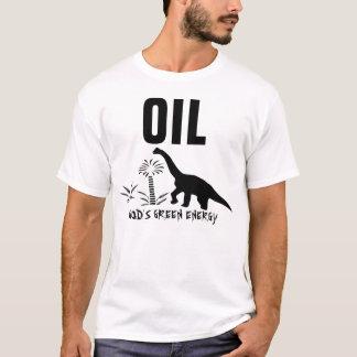 OIL : God's Green Energy T-Shirt