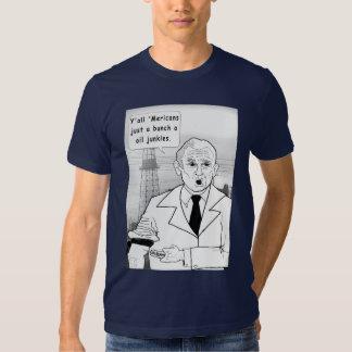 Oil Junkies, Dubyaisms Tee Shirts