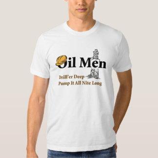 Oil Men Drill'er Deep, Pump It All Nite Long T-shirts