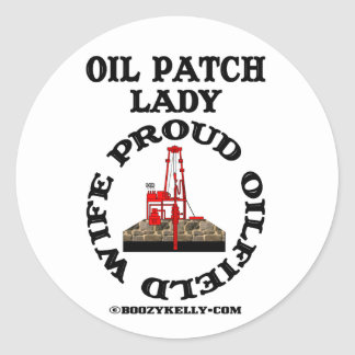 Oil Patch Lady,Proud Oilfield Wife,Sticker,Oil,Rig Classic Round Sticker