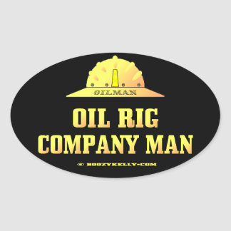 Oil Rig Company Man,Oil Field,Oil,Gas,Rigs,Gift Oval Sticker
