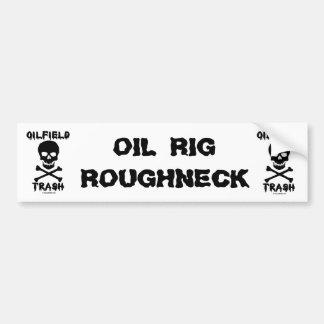 Oil Rig Roughneck,Bumper Sticker,Oil Rigs,Oil Bumper Sticker