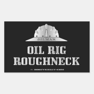 Oil Rig Roughneck,Gas,Redneck,Oil Field Trash Rectangular Sticker