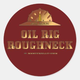 Oil Rig Roughneck,Oil Field Sticker,Hard Hat,Oil Classic Round Sticker