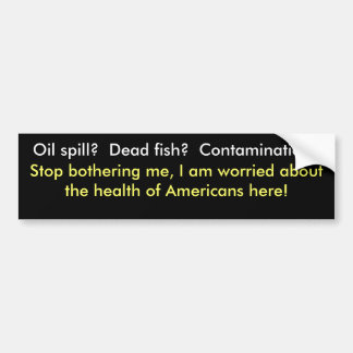 Oil Spill and your health bumper sticker