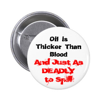 Oil Spills are Deadly Pinback Button
