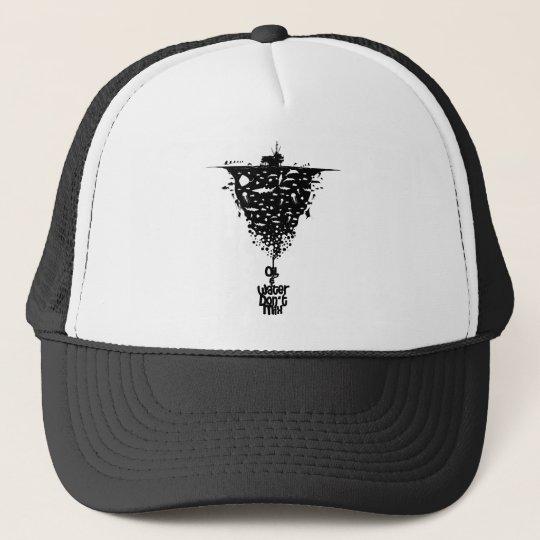 oil-&-water-don't-mix2 trucker hat