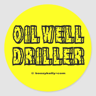 Oil Well Driller,Oil Field Sticker,Oil,Rigs,Gas Classic Round Sticker