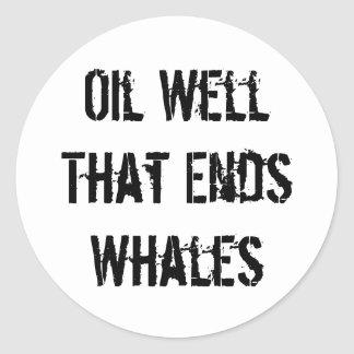 Oil Well That Ends Whales Sticker