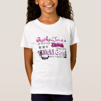 Oilfield Girls are made of ... T-Shirt