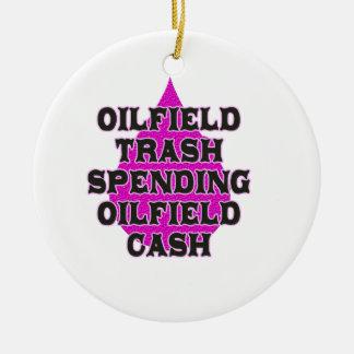 Oilfield Trash Spending Oilfield Cash Ceramic Ornament