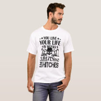 Oilfield Workers Live Life In Hitches T shirt