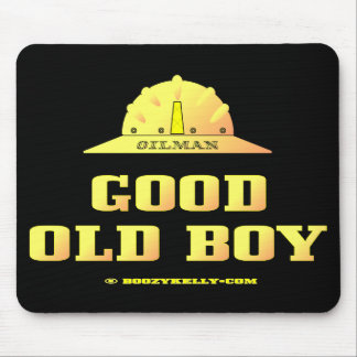 Oilman,Good Old Boy,Oil,Gas,Gift,Petroleum,Rigs Mouse Pad