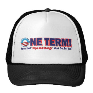 OIne Term - How'd that Hope and Change Work Out Trucker Hat