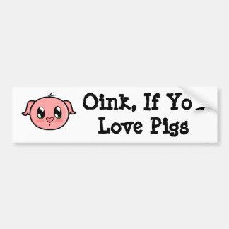 Oink, If You Love Pigs Bumper Sticker Car Bumper Sticker
