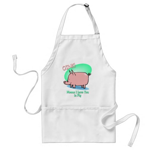 Oink means I Love You Adult Apron