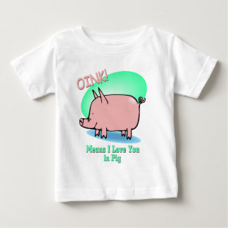 Oink means I Love You Baby T-Shirt